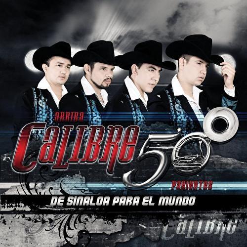 De Sinaloa Para El Mundo by Calibre 50