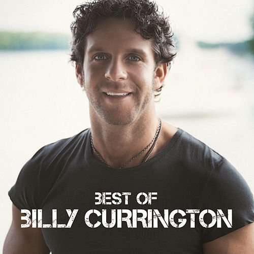Best Of by Billy Currington