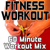 Fitness Workout (60 Minute Workout Mix) [Full Extended Tracks] by Various Artists