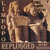 Replugged In San Francisco by Limpopo