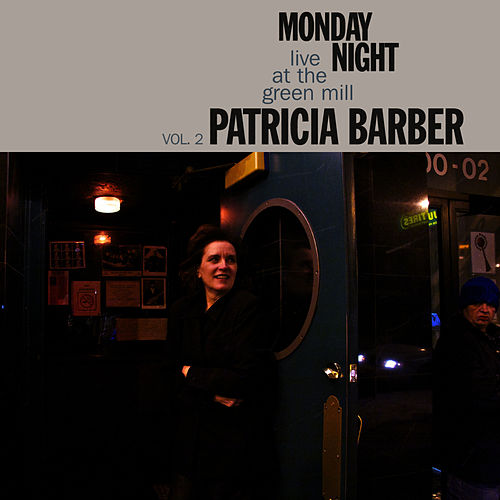 Monday Night - Live at the Green Mill, Vol. 2 von Patricia Barber