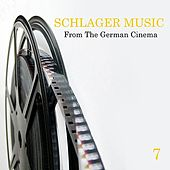 Schlager Music from the German Cinema, Vol. 7 by Various Artists