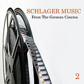 Schlager Music from the German Cinema, Vol. 2 by Various Artists