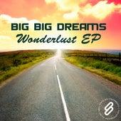 Wonderlust EP by Big Big Dreams