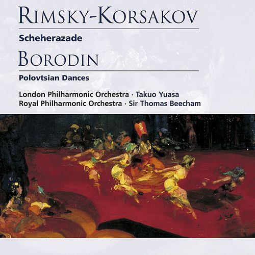 Rimsky-Korsakov: Scheherazade . Borodin: Polovtsian Dances by Various Artists