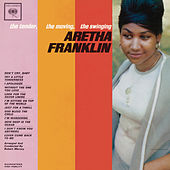 The Tender, The Moving, The Swinging Aretha Franklin by Aretha Franklin