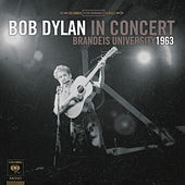 Bob Dylan In Concert: Brandeis University 1963 by Bob Dylan