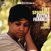 Tiny Sparrow: The Bobby Scott Sessions by Aretha Franklin