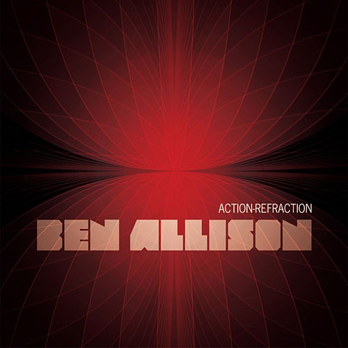 Action-Refraction by Ben Allison