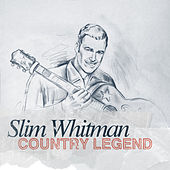 Country Legend - Slim Whitman by Slim Whitman
