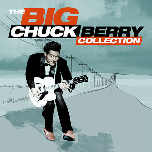 The BIG Chuck Berry Collection by Chuck Berry