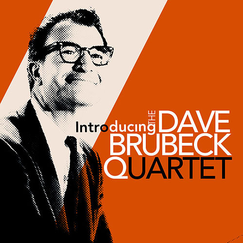 Introducing The Dave Brubeck Quartet by Dave Brubeck