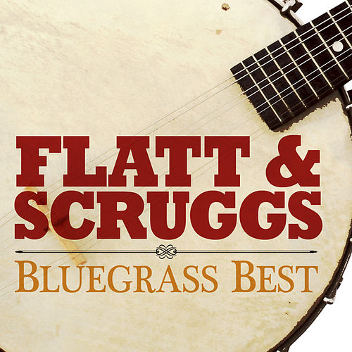 Flatt & Scruggs Bluegrass Best by Flatt and Scruggs