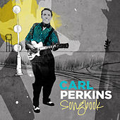 Carl Perkins - Songbook by Carl Perkins