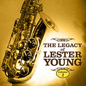 The Legacy of Lester Young Vol. 1 by Lester Young