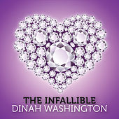 The Infallible Dinah Washington by Dinah Washington