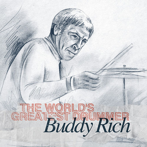 Buddy Rich - The World's Greatest Drummer by Buddy Rich