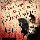Burlesque Burlesque Burlesque! by Various Artists