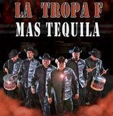Mas Tequila by La Tropa F