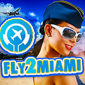 Fly2Miami by Various Artists