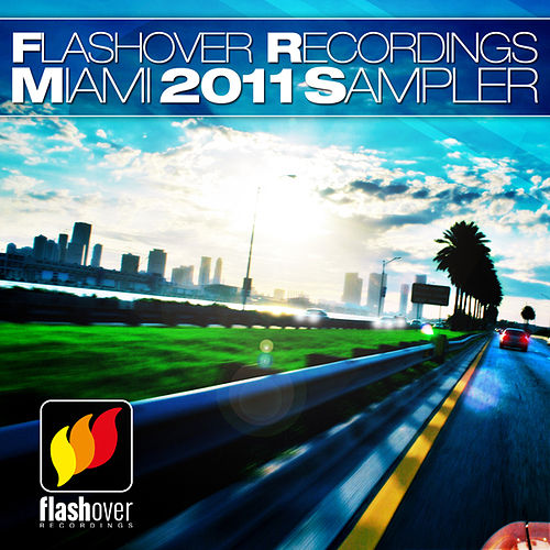 Flashover Recordings Miami Sampler 2011 by Various Artists