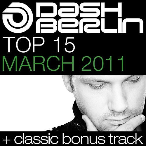 Dash Berlin Top 15 - March 2011 by Various Artists