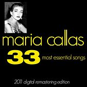 Maria Callas : The 33 Most Essential Songs (2011 Digital Remastered Edition) by Maria Callas