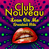 Lean On Me - Greatest Hits by Club Nouveau