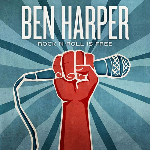 Rock N Roll Is Free by Ben Harper