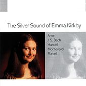 The Silver Sound Of Emma Kirkby by Emma Kirkby