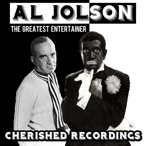 The Greatest Entertainer by Al Jolson