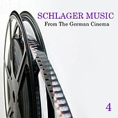 Schlager Music from the German Cinema, Vol. 4 by Various Artists