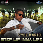 Step Up Inna Life by VYBZ Kartel