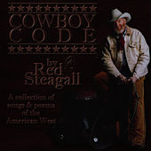 The Cowboy Code by Red Steagall