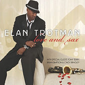 Love and Sax by Elan Trotman