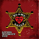 Living without You - Single by Blame Sally