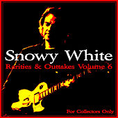 Rarities & Outtakes, Vol. 6 by Snowy White
