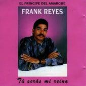 Tú Serás Mi Reina by Frank Reyes