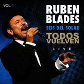 Seis Del Solar Todos Vuelven Vol. 1 by Ruben Blades