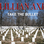 Take the Bullet - Single by Lillian Axe