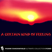 A Certain Kind of Feeling by Frank Chacksfield Orchestra