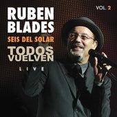 Seis Del Solar Todos Vuelven Vol. 2 by Ruben Blades