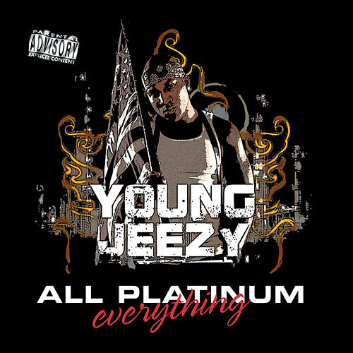 All Platinum Everything by Jeezy