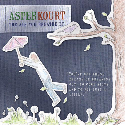 The Air You Breathe by Asper Kourt
