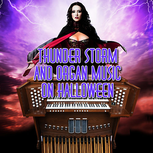 Thunder Storm and Organ Music on Halloween by Halloween Sound Effects SPAM
