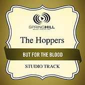 But For The Blood (Studio Track) by Hoppers