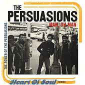 Man, Oh Man: The Power of Persuasion by The Persuasions