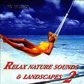 Relax Nature Sounds & Landscapes Vol. 2 by Studio Orchestra
