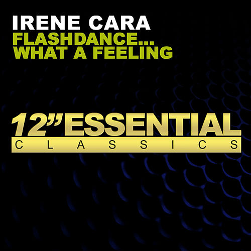 Flashdance… What A Feeling by Irene Cara