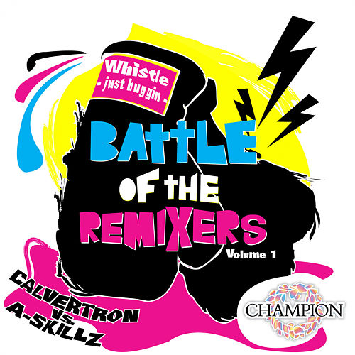 Battle Of The Remixers Vol 1: Just Buggin' by Whistle